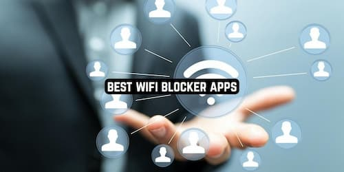 Best WiFi Blocker Apps for Android
